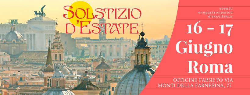 """Solstizio d'Estate"""", un viaggio nel gusto tra le eccellenze enogastronomiche italiane giunto alla VI edizione"""