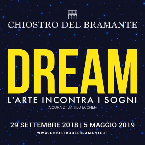 DREAM. L'arte incontra i sogni – La nuova mostra del Chiostro del Bramante