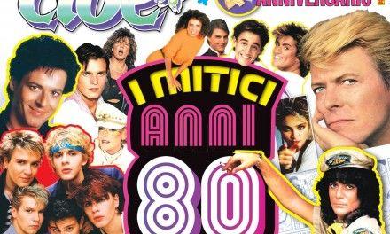Cioè c'era…Cioè c'è: ecco il numero dedicato agli anni '80!