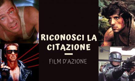 QUIZ    RICONOSCI LA CITAZIONE – FILM D'AZIONE