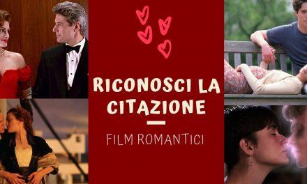 QUIZ  | RICONOSCI LA CITAZIONE – FILM ROMANTICI